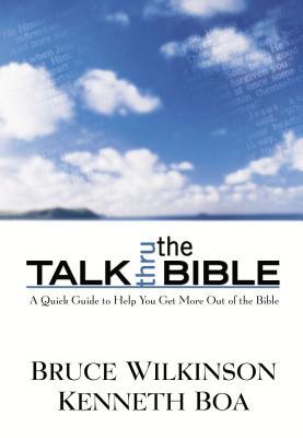 Talk Thru the Bible - Wilkinson, Bruce, and Boa, Kenneth