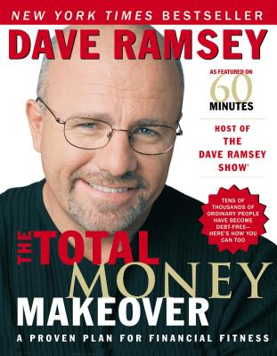 The Total Money Makeover: A Proven Plan for Financial Fitness - Ramsey, Dave, and Thomas Nelson Publishers