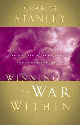 Winning the War Within - Stanley, Charles F, Dr., and Thomas Nelson Publishers