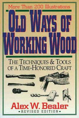 Old Ways of Working Wood -