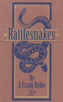 Rattlesnakes - Dobie, J Frank