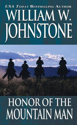 Honor of the Mountain Man - Johnstone, William W