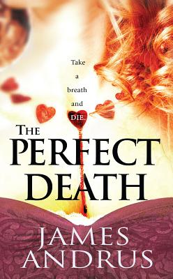 The Perfect Death - Andrus, James