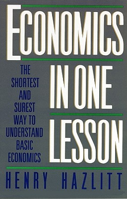 Economics in One Lesson - Hazlitt, Henry