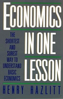 Economics in One Lesson - Hazlitt, Henry