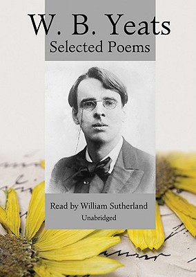 W. B. Yeats: Selected Poems - Yeats, William Butler