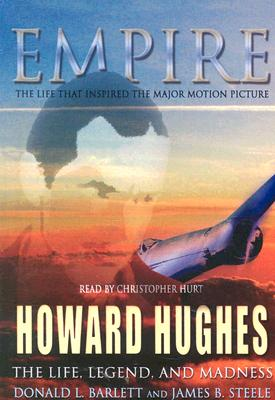 Empire: The Life, Legend, and Madness of Howard Hughes - Barlett, Donald L