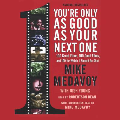 You're Only as Good as Your Next One - Medavoy, Mike, and Young, Josh, and Dean, Robertson (Read by)