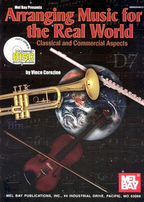 Arranging Music for the Real World: Classical and Commercial Aspects - Corozine, Vince, and Mel Bay Publications Inc (Creator)