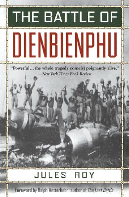 The Battle of Dienbienphu - Roy, Jules, and Wetterhahn, Ralph (Introduction by)
