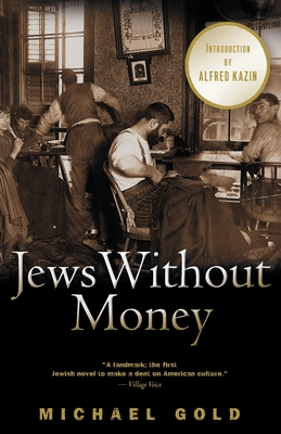 Jews Without Money - Gold, Michael, and Kazin, Alfred (Introduction by), and Simon, Howard