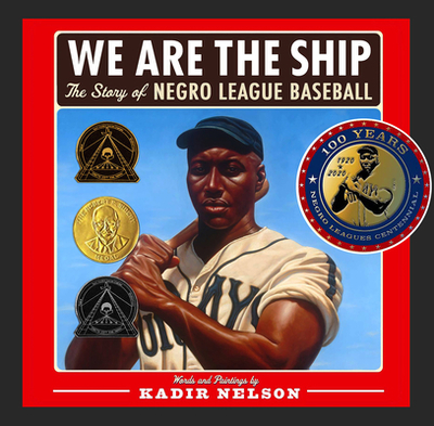We Are the Ship: The Story of Negro League Baseball - Aaron, Hank (Foreword by)