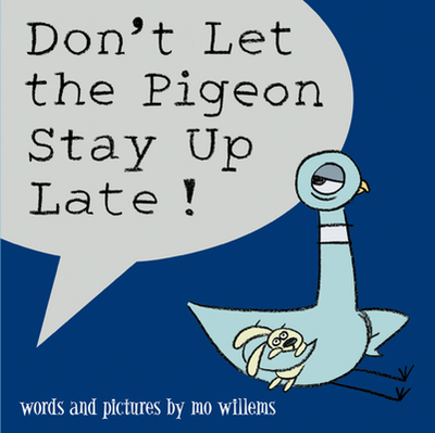 Don't Let the Pigeon Stay Up Late! -