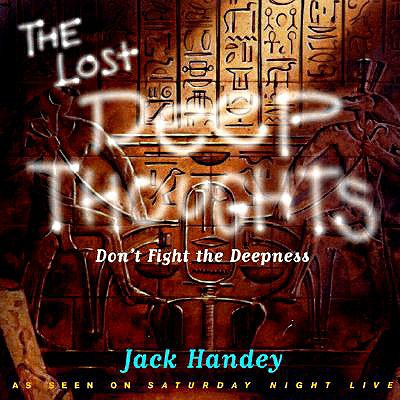 The Lost Deep Thoughts: Don't Fight the Deepness - Handey, Jack (Photographer), and Newhouse, Rick (Photographer), and McIntyre, Dave (Photographer)