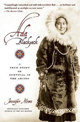 Ada Blackjack: A True Story of Survival in the Arctic - Niven, Jennifer
