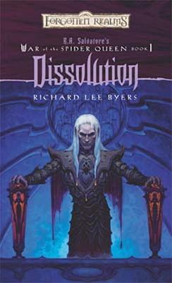 Dissolution: War of the Spider Queen, Book I - Byers, Richard Lee