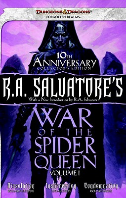R.A. Salvatore's War of the Spider Queen, Volume I: Dissolution, Insurrection, Condemnation - Byers, Richard Lee, and Reid, Thomas M, and Baker, Richard