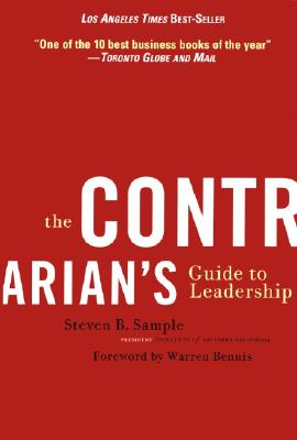 The Contrarian's Guide to Leadership - Sample, Steven B, and Bennis, Warren G (Foreword by)