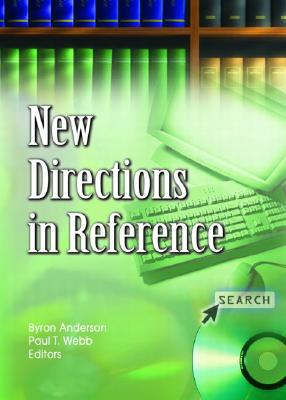 New Directions in Reference - Anderson, Byron (Editor), and Webb, Paul T (Editor)