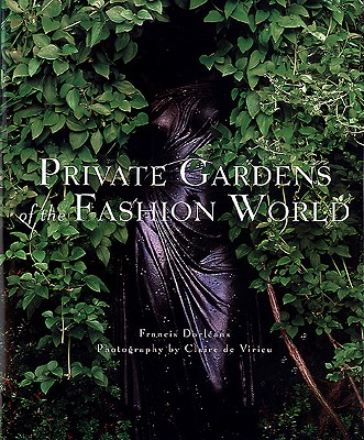 Private Gardens of the Fashion World -