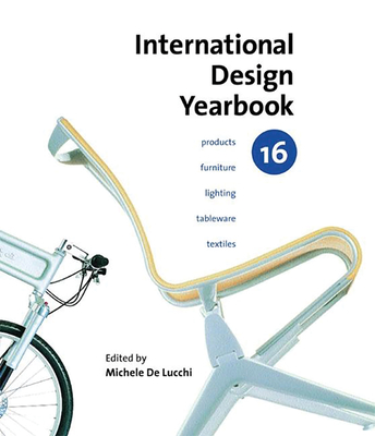 International Design Yearbook 16 - De Lucchi, Michele (Editor), and Myerson, Jeremy (Introduction by), and Hudson, Jennifer (Editor)