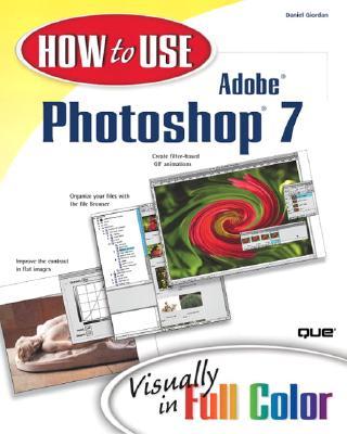 How to Use Adobe Photoshop 7 - Giordan, Daniel