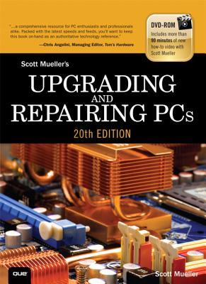 Upgrading and Repairing PCs - Mueller, Scott