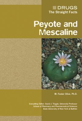 Peyote and Mescaline - Olive, M Foster, and Triggle, David J (Editor)
