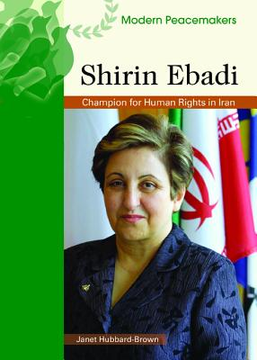 Shirin Ebadi: Champion for Human Rights in Iran - Hubbard-Brown, Janet