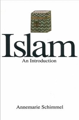 Islam-An Introduction: An Introduction - Schimmel, Annemarie, Professor