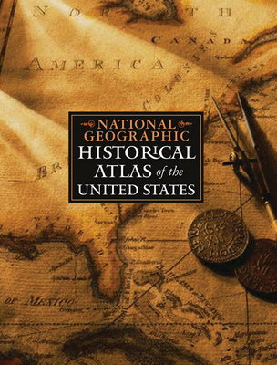 National Geographic Historical Atlas of the United States - Fisher, Ron (Adapted by)