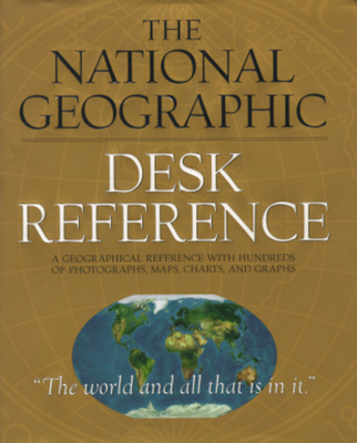 The National Geographic Desk Reference - National Geographic Society