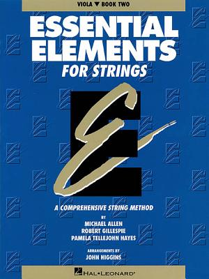 Essential Elements for Strings Book Two, Viola: A Comprehensive String Method - Allen, Michael, and Gillespie, Robert, and Hayes, Pamela Tellejohn