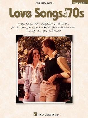 Love Songs of the '70s - Hal Leonard Publishing Corporation