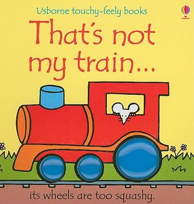 That's Not My Train - Watt, Fiona