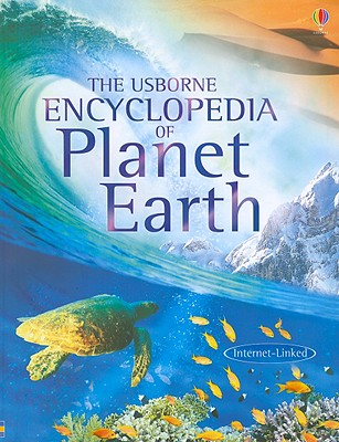 The Usborne Encyclopedia of Planet Earth - Claybourne, Anna, and Doherty, Gillian, and Treays, Rebecca