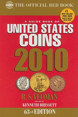 The Guide Book of United States Coins: The Official Redbook - Yeoman, R S, and Bressett, Kenneth (Editor), and Bowers, Q David (Editor)