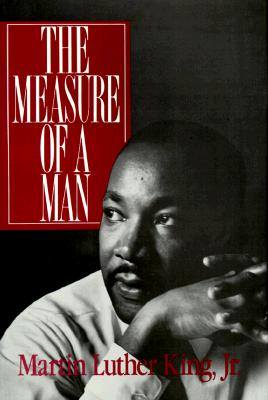 The Measure of a Man - King, Martin Luther, Jr.
