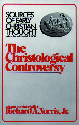 Christological Controversy - Norris, Richard A, Jr. (Editor), and Rusch, William G (Editor)