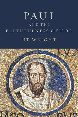 Paul and the Faithfulness of God: Two Book Set - Wright, N T