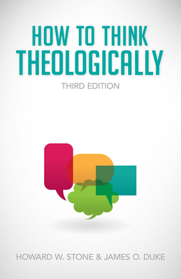 How to Think Theologically - Stone, Howard W, and Duke, James O