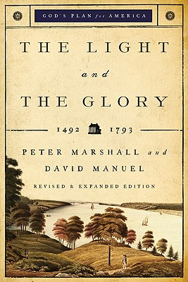 The Light and the Glory: 1492-1793 - Marshall, Peter, and Manuel, David