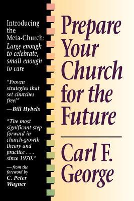 Prepare Your Church for the Future - George, Carl F