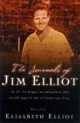 The Journals of Jim Elliot - Elliot, Elisabeth (Editor), and Elliot, Jim