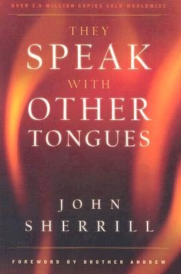 They Speak with Other Tongues - Sherrill, John, and Brother Andrew (Foreword by)