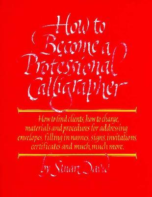 How to Become a Professional Calligrapher - David, Stuart