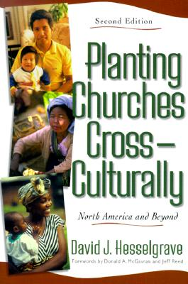 Planting Churches Cross-Culturally: North America and Beyond - Hesselgrave, David J, and McGavran, Donald Anderson (Foreword by)