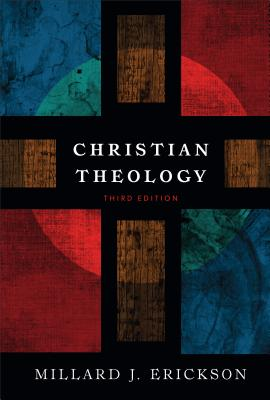 Christian Theology - Erickson, Millard J