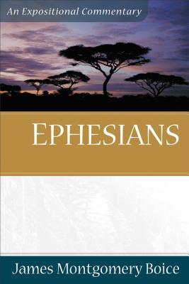Ephesians - Boice, James Montgomery