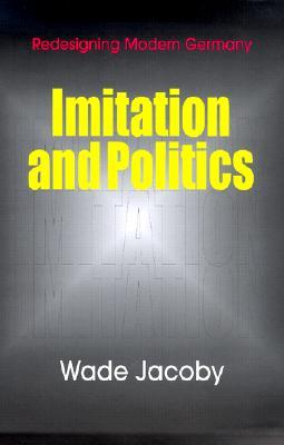 Imitation and Politics - Jacoby, Wade